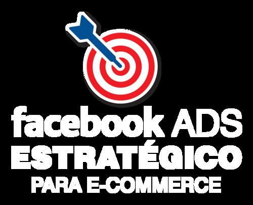 Facebook Ads Estratégico para Ecommerce